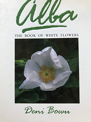 9780044403753: Alba: The Book of White Flowers