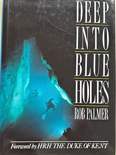 9780044403807: Deep into Blue Holes: The Story of the Andros Project