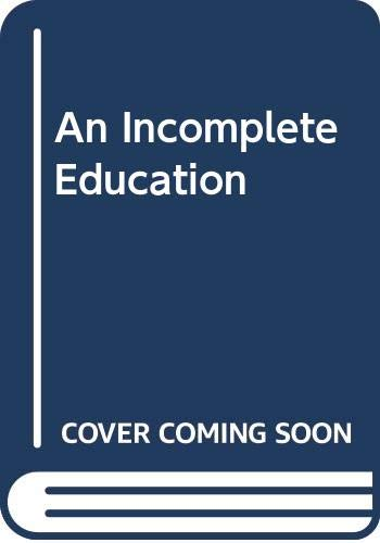 9780044403906: An Incomplete Education