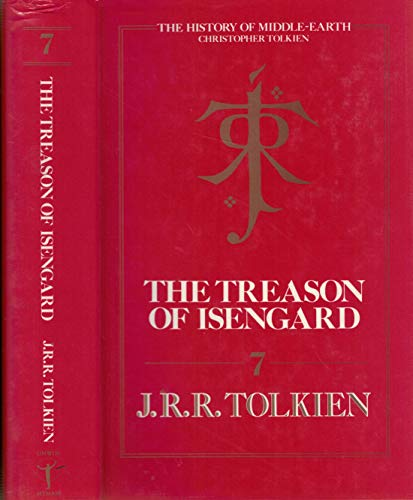 9780044403968: Treason of Isengard: The History of The Lord of the Rings, Part Two (The History of Middle-Earth, Vol. 7)