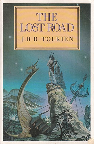 """9780044403982: The Lost Road and Other Writings: Language and Legend Before the """"Lord of the Rings"""""""