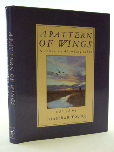 9780044404170: A Pattern of Wings and Other Wildfowling Tales