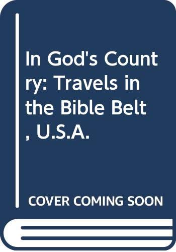 9780044404231: In God's Country: Travels in the Bible Belt, U.S.A.