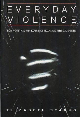 9780044404262: Everyday Violence: How Women and Men Experience Sexual and Physical Danger