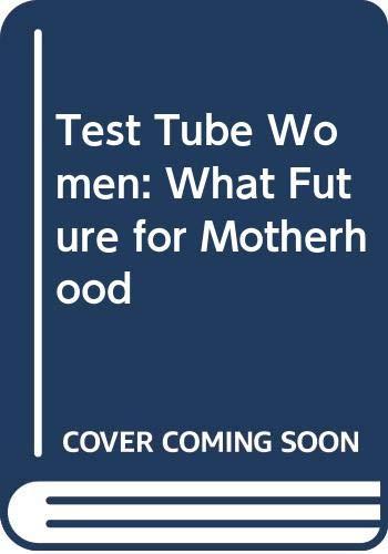 9780044404293: Test Tube Women: What Future for Motherhood