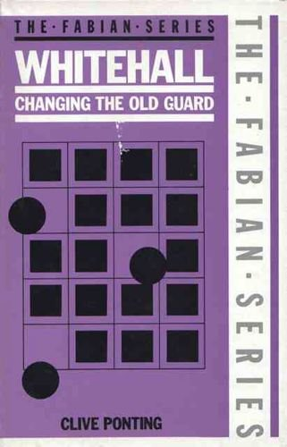 9780044404330: Whitehall: Changing the Old Guard (Fabian)