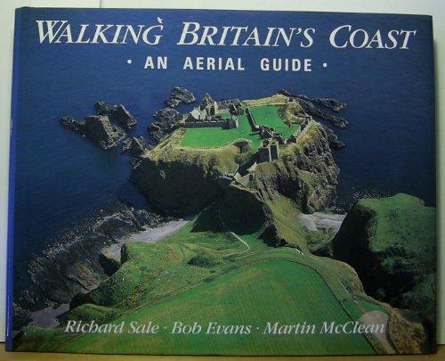 9780044404811: Walking Britain's Coast: An Aerial Guide