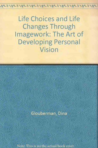 9780044404835: Life Choices and Life Changes Through Imagework: The Art of Developing Personal Vision