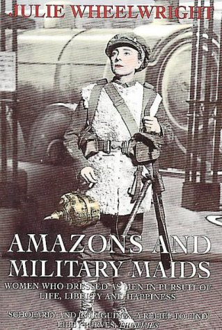 Amazons and Military Maids: Wheelwright, Julie