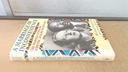 9780044404958: Marriage of Inconvenience: The Persecution of Ruth and Seretse Khama