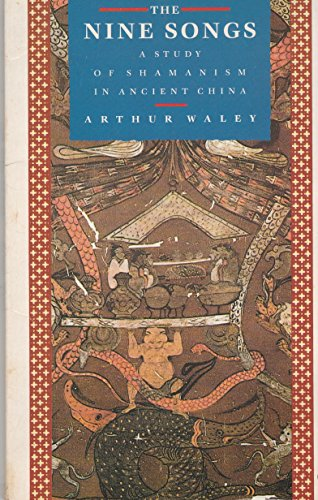9780044405009: The Nine Songs: Study of Shamanism in Ancient China