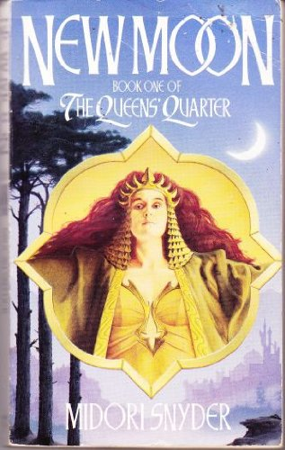 The Queens' Quarter Book One: New Moon (0044405030) by Midori Snyder