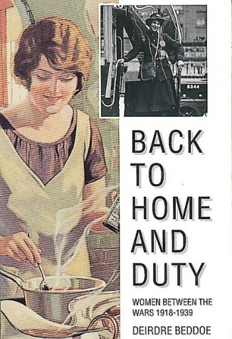 Back to Home and Duty, Women Between the Wars, 1918 - 1939