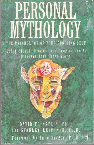 9780044405238: Personal Mythology: The Psychology of Your Evolving Self Using Ritual, Dreams and Imagination to Dis