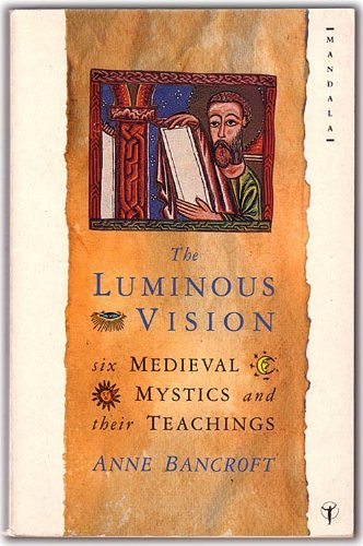 9780044405245: The Luminous Vision: Six Medieval Mystics and Thei Teachings