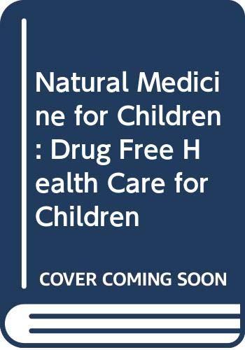 9780044405351: Natural Medicine for Children