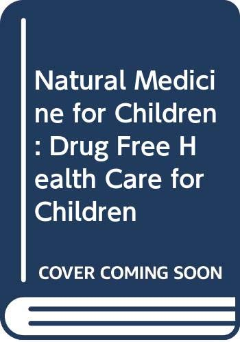9780044405351: Natural Medicine for Children: Drug Free Health Care for Children