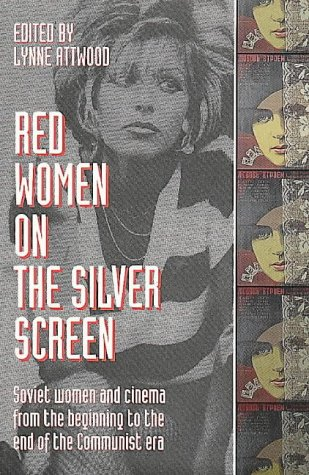 9780044405610: Red Women on the Silver Screen: Soviet Women and Cinema from the Beginning to the End of the Communist Era