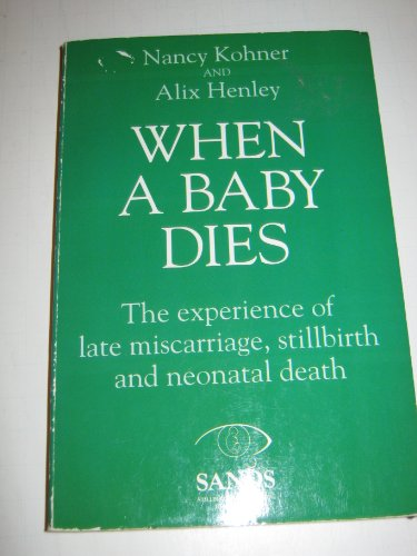 9780044405665: When a Baby Dies: The Experience of Late Miscarriage, Stillbirth and Neonatal Death