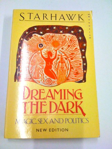 9780044405924: Dreaming the Dark: Magic, Sex and Politics (Mandala Books)