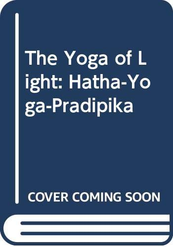 9780044406006: The Yoga of Light: Hatha-Yoga-Pradipika