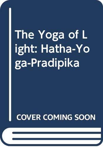 9780044406006: The Yoga of Light: Hatha-yoga-pradipika
