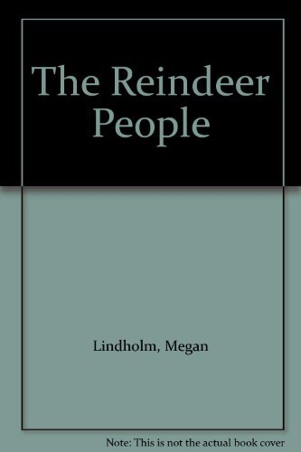 The Reindeer People (004440610X) by Lindholm, Megan