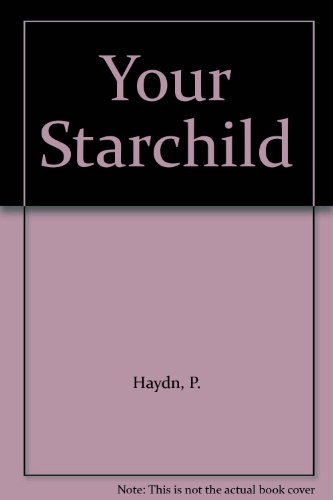 9780044406495: Your Starchild: Astrology Guide for Every Parent