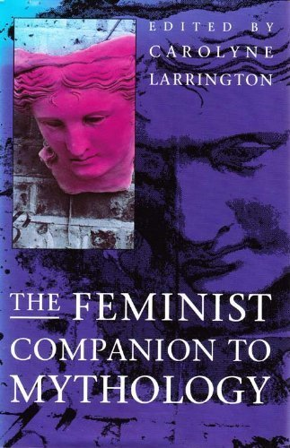 9780044406631: The Feminist Companion to Mythology