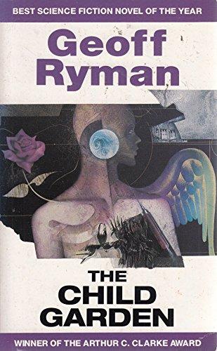 The Child Garden: Ryman, Geoff