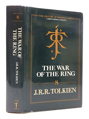 9780044406853: The War of the Ring (History of Middle-Earth 8)