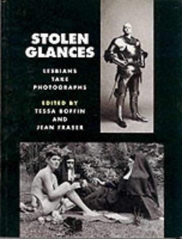 9780044407072: Stolen Glances: Lesbians Take Photographs