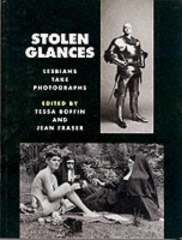 9780044407072: Stolen Glances: Lesbians Take Photographs