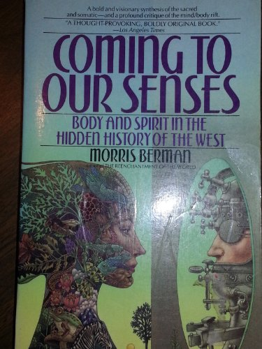 9780044407195: Coming to Our Senses: Body and Spirit in the Hidden History of the West