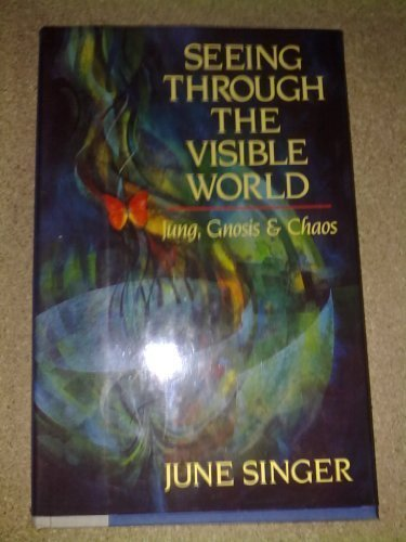 9780044407201: Seeing Through the Visible World: Jung, Gnosis and Chaos
