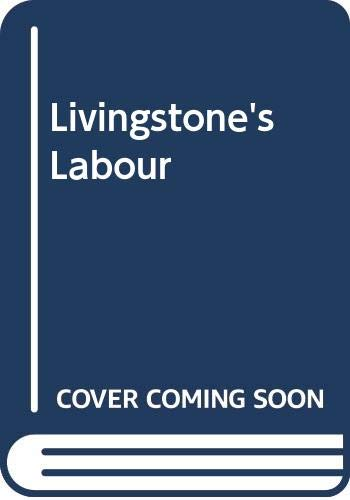9780044407324: Livingstone's Labour