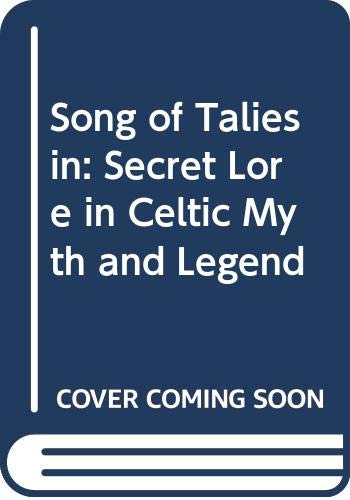 9780044407379: Song of Taliesin: Secret Lore in Celtic Myth and Legend