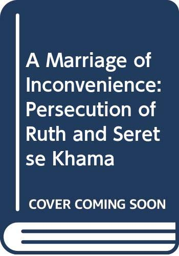 9780044407935: A Marriage of Inconvenience: Persecution of Ruth and Seretse Khama