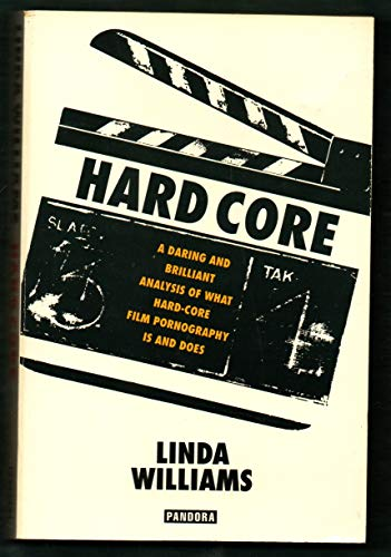 "9780044408444: Hard Core: Power, Pleasure and the ""Frenzy of the Visible"""