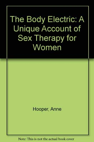 9780044408468: The Body Electric: A Unique Account of Sex Therapy for Women