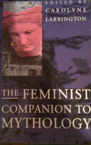 9780044408505: The Feminist Companion to Mythology