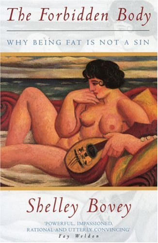 9780044408710: The Forbidden Body: Why Being Fat is Not a Sin (Issues in Women's Health series)