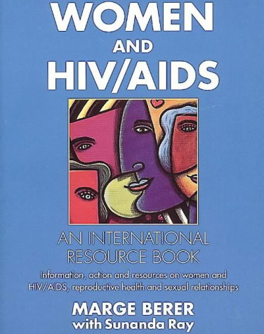 Women And HIV/Aids: An International Resource Book: Berer, Marge; Ray,