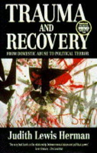9780044408864: Trauma and Recovery: From Domestic Violence to Political Terror