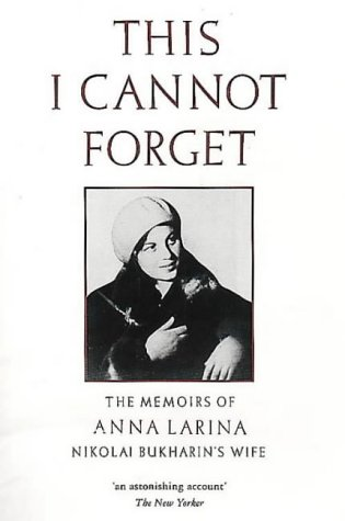9780044408871: This I Cannot Forget: Memoirs of Nikolai Bukharin's Widow