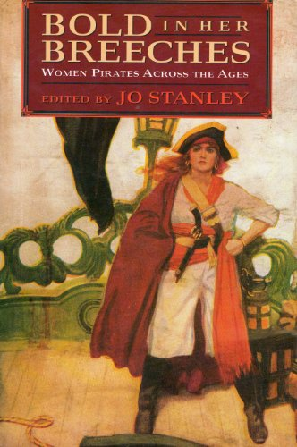 9780044408925: Bold in Her Breeches: Woman Pirates Across the Ages