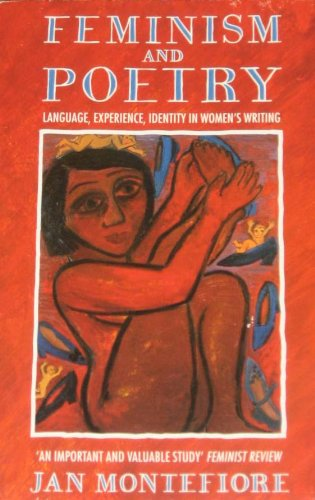 9780044408932: Feminism and Poetry: Language, Experience, Identity in Women's Writing (NEW EDITION SEPT 01)