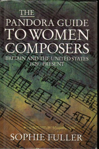 9780044408970: The Pandora Guide to Women Composers: Britain and the United States 1629-Present