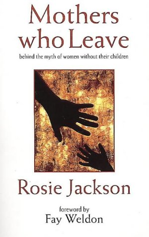 9780044408994: Mothers Who Leave: Behind the Myth of Women without Their Children