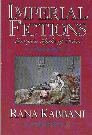 9780044409113: Imperial Fictions: Europes Myths of Orient
